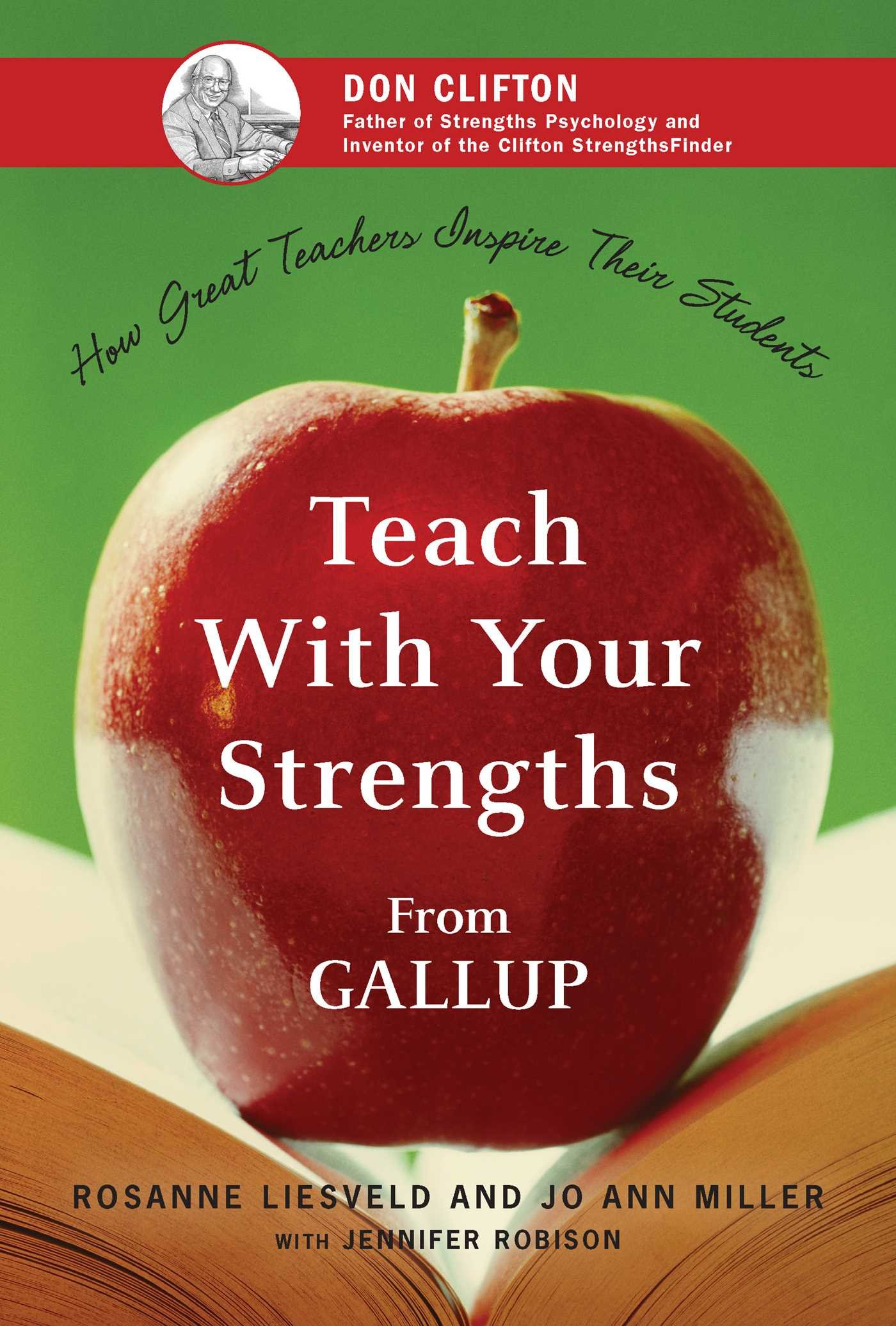 Teach With Your Strengths: How Great Teachers Inspire Their Students:  Rosanne Liesveld, JoAnn Miller, Jennifer Robison: 9781595620064:  Amazon.com: Books