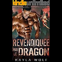 Revendiquée par le Dragon: Une Romance Paranormale (French Edition)