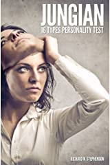 Jungian 16 Types Personality Test: Find Your 4 Letter Archetype to Guide Your Work, Relationships, & Success Kindle Edition