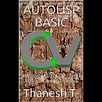 AUTOLISP BASIC: BASIC IN AUTOLISP (AUTOCAD) with Example (English Edition)