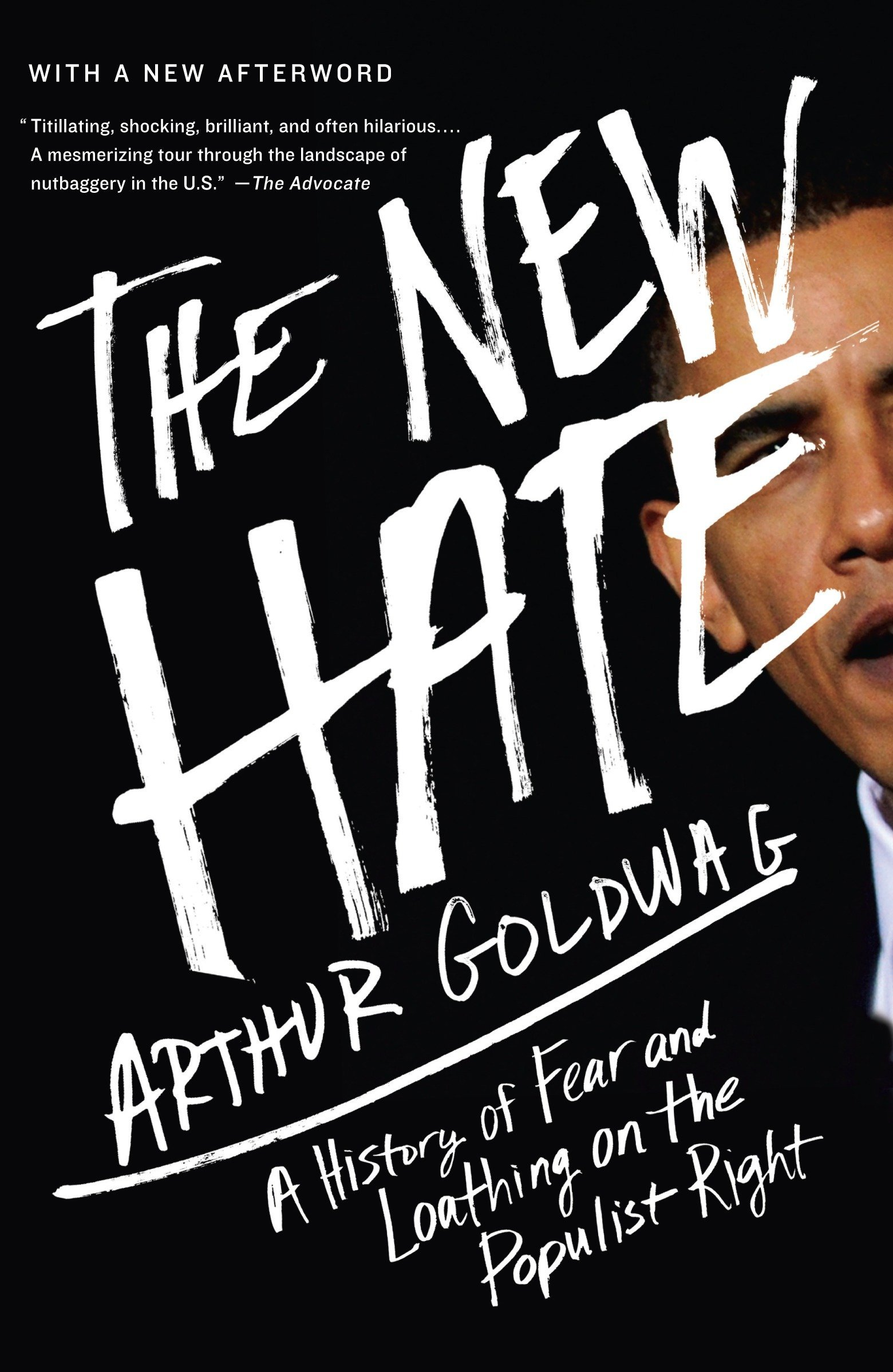 The New Hate: A History of Fear and Loathing on the Populist ...