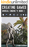 Creating Games: Unreal Engine 4: Book 1 (English Edition)