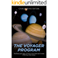 The Voyager Program: The History and Legacy of NASA's First Probes that Traveled to the Outer Solar System