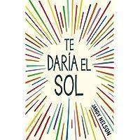 Te Daria El Sol / I'll Give You