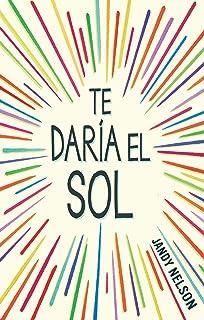 Te daria el sol (Spanish Edition)