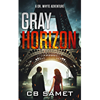 Gray Horizon: A Dr. Whyte Adventure (Dr. Whyte Thriller Series Book 3)