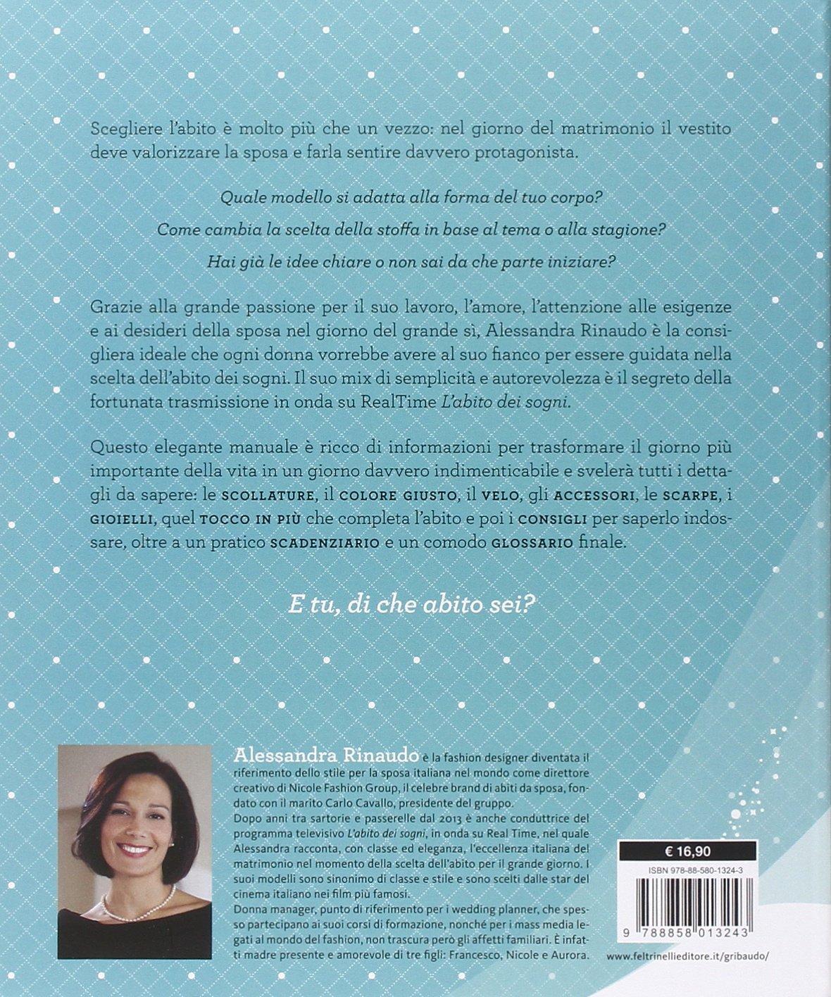 Amazon.it  L abito dei sogni. Come trovare l abito perfetto ed essere  felice! - Alessandra Rinaudo - Libri 64e84eea902