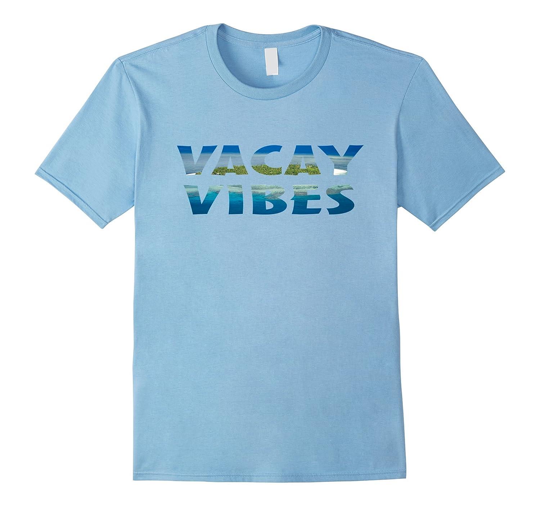 Vacay Vibes T-Shirt Island Paradise
