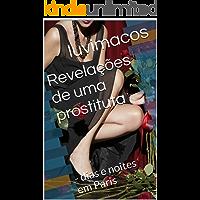 Revelações de uma prostituta: - dias e noites em Paris