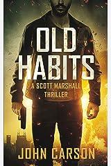 Old Habits (Scott Marshall Series Book 1) Kindle Edition