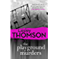 The Playground Murders: the gripping new thriller from the Sunday Times Crime Club pick (The Detective's Daughter Book 7)