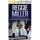 Reggie Miller: The Remarkable Story of One of 90s Basketball's Sharpest Shooters (Basketball Biography Books) (English Edition)