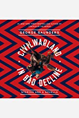 CivilWarLand in Bad Decline: Stories and a Novella Audible Audiobook