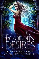 Forbidden Desires: A Reverse Harem Limited Edition Anthology Kindle Edition
