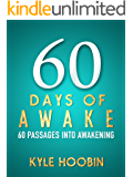 60 Days of Awake: 60 Passages Into Awakening