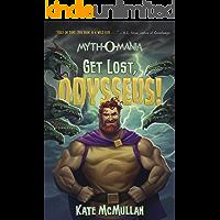 Get Lost, Odysseus! (Myth-O-Mania Book 10)
