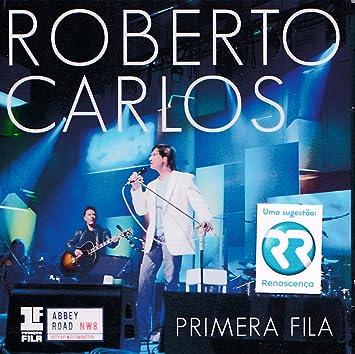 Roberto Carlos - Roberto Carlos - Primeira Fila [CD+DVD] 2015 - Amazon.com Music