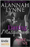 Dare To Love Series: Daring Masquerade (Kindle Worlds Novella)