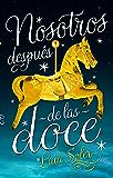 Nosotros después de las doce (Latidos) (Spanish Edition)