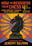 How to Reassess Your Chess, 4th Edition: Chess Mastery Through Imbalances (English Edition)