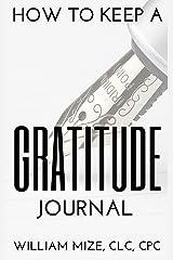 How To Keep A Gratitude Journal Kindle Edition