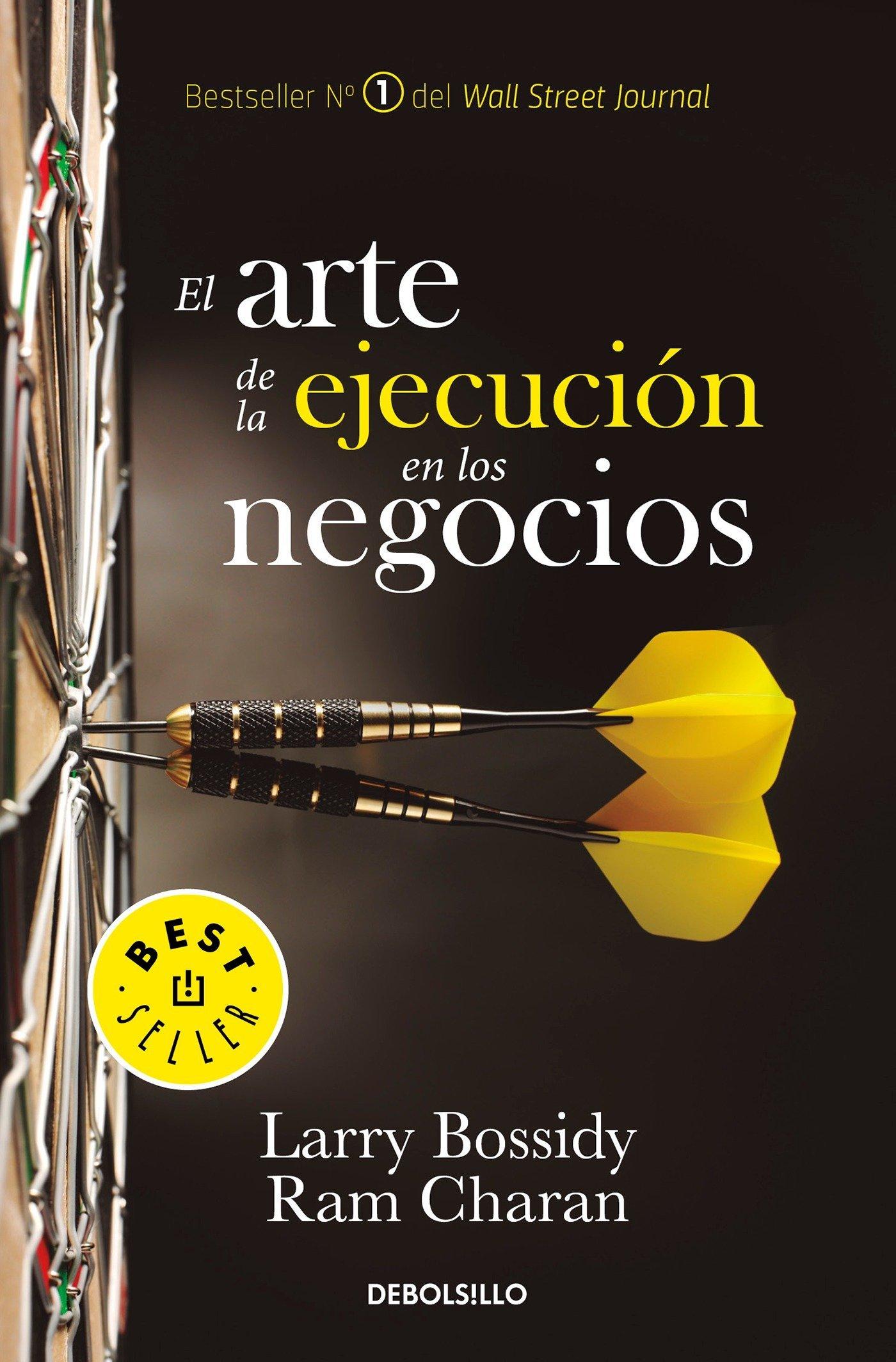 El arte de la ejecución en los negocios / Execution: The Discipline of  Getting T hings Done (Spanish Edition): Larry Bossidy, Ram Charan:  9786073150293: ...