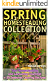 Spring Homesteading Collection: Your Homesteading and Gardening Checklist + 30 Seasonal Canning Recipes: (Gardening Guide, Homesteading Guide)