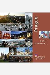 Prague: A City of Romance: A Photo Travel Experience (Europe) Paperback