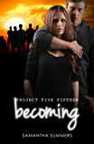 Becoming (Project Five Fifteen Book 3)