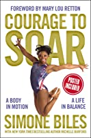 Courage To Soar: A Body In Motion A Life In