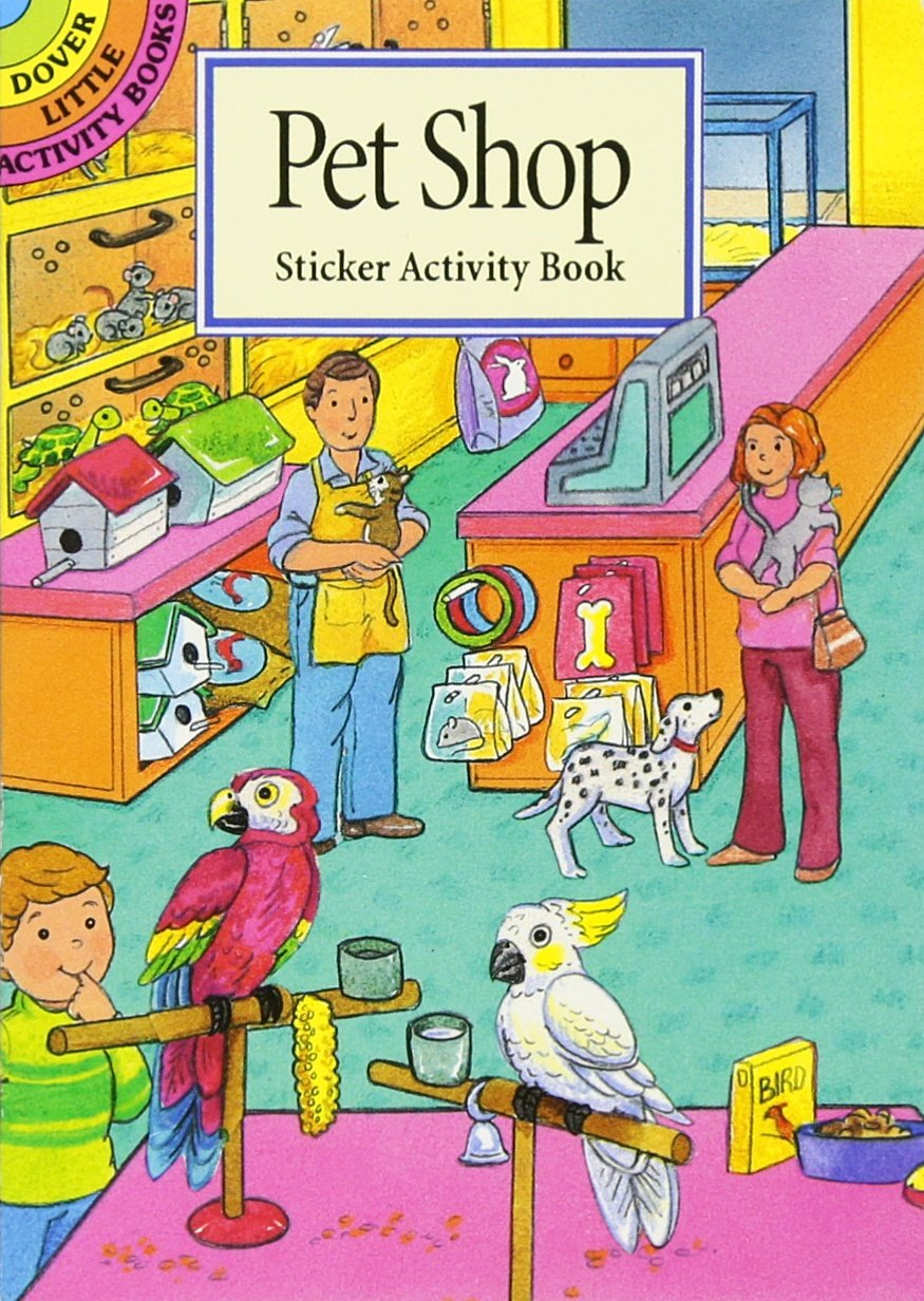 Pet Shop Sticker Activity Book (Dover Little Activity Books Stickers)