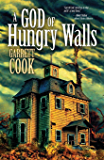 A God of Hungry Walls