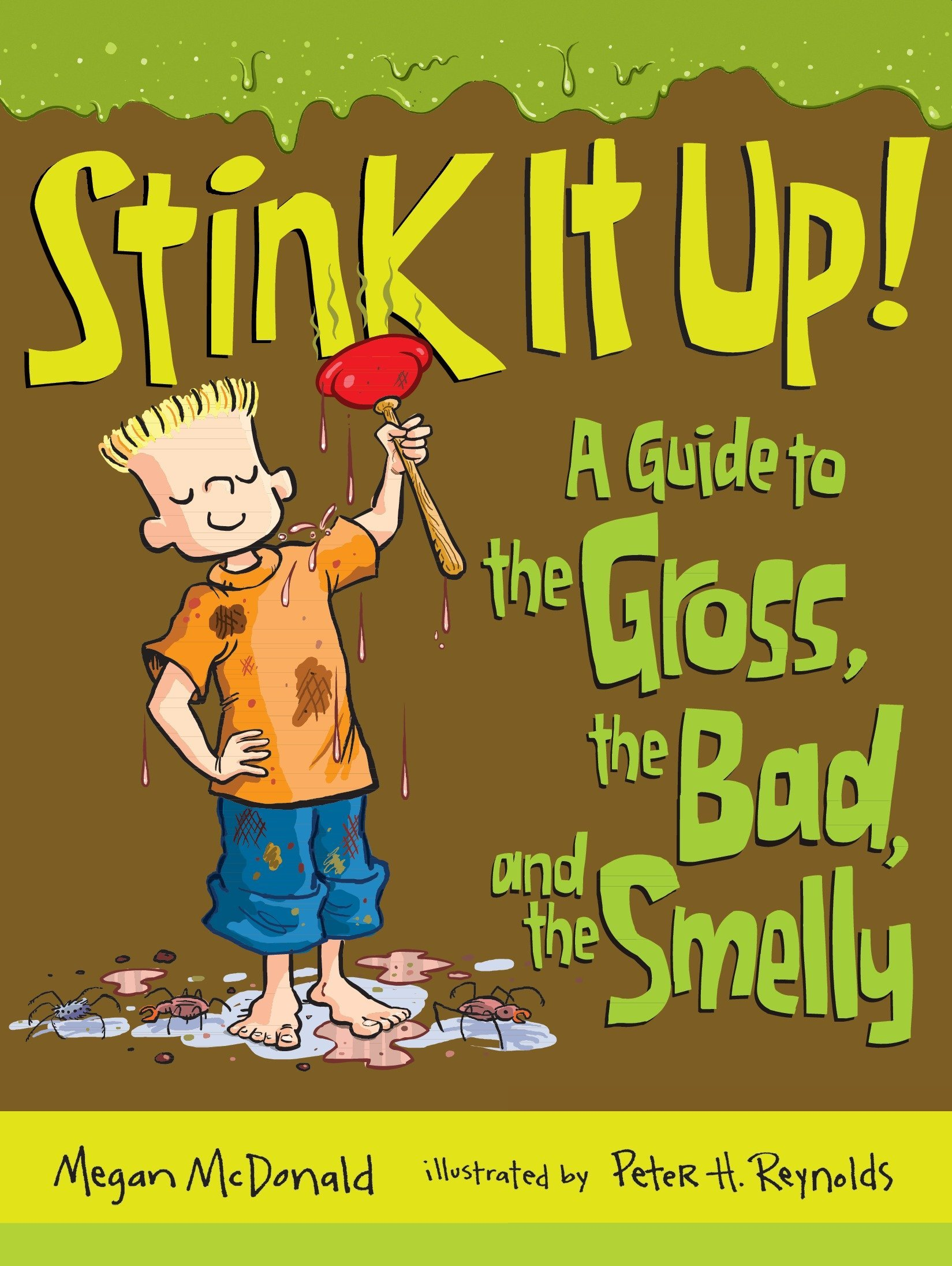 Read Online Stink It Up!: A Guide to the Gross, the Bad, and the Smelly pdf