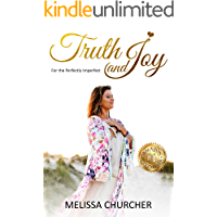 Truth and Joy: For the Perfectly Imperfect