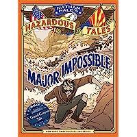 Major Impossible: (Nathan Hale's Hazardous Tales #9)