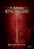 A Arma Escarlate (Portuguese Edition)