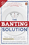 The Banting Solution: Your low-carb guide to permanent weight loss