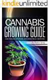 Cannabis growing guide: for Indoor, outdoor and Industrial growers (English Edition)