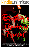 Brother's Fireman Friend (A Man Who Knows What He Wants Book 106)