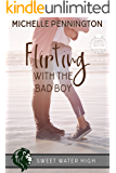 Flirting with the Bad Boy (Sweet Water High Book 4)