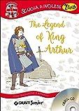 The legend of King Arthur. Con traduzione e dizionario. Con CD Audio
