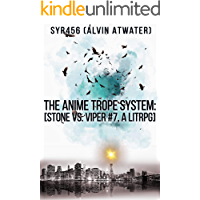 The Anime Trope System: Stone vs. Viper, #7 a LitRPG. Reborn Edition (ATS)