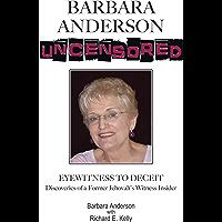 Barbara Anderson Uncensored: Eyewitness To Deceit