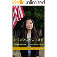 The World As I See It: Perspectives from a High Schooler in Silicon Valley