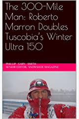 The 300-Mile Man: Roberto Marron Doubles Tuscobia's Winter Ultra 150 Kindle Edition