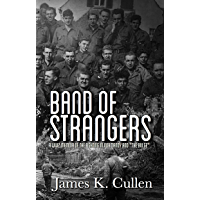 "Band Of Strangers: A WW2 Memoir of the fighting in Normandy and ""The Bulge"""