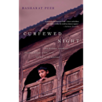 Curfewed Night: One Kashmiri Journalist's Frontline Account of Life, Love, and War in His Homeland (English Edition)