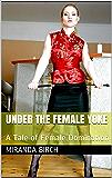 Under the Female Yoke: A Tale of Female Domination