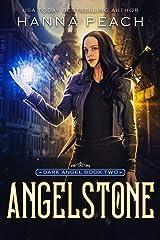 Angelstone: A New Adult Urban Fantasy (Dark Angel Saga Book 2) Kindle Edition