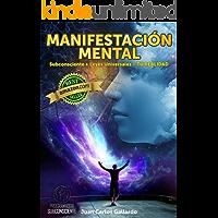 MANIFESTACION MENTAL: Subconsciente + Leyes Universales = TU REALIDAD